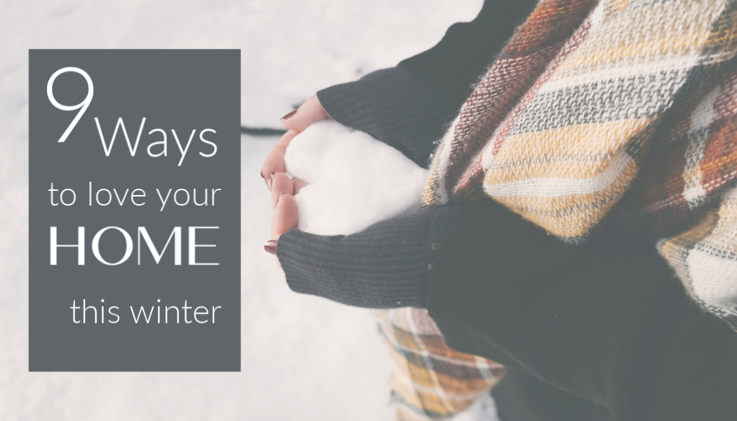 9 Ways To Love Your Home This Winter